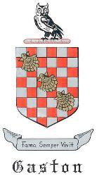 Coat of Arms GASTON of England, Scotland, Ireland, Wales.  Chequy argent. On gueule. Three escallops in bend or. Crest: An owl sable.  Motto: Fama semper vivit.   From Burke's